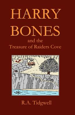 Harry Bones and the Treasure of Raiders Cove By Tidgwell, R. A.