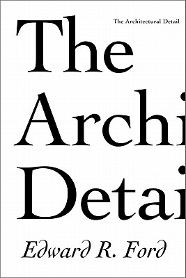 The Architectural Detail By Ford, Edward R.